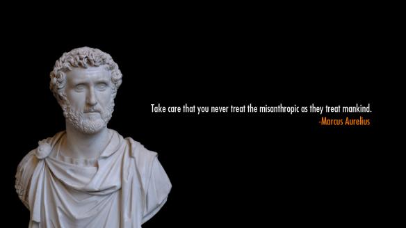 Marcus Aurelius - take care the misanthropic