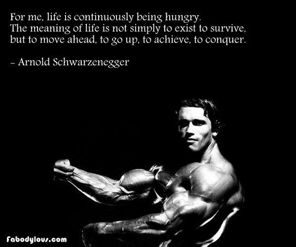 Arnold Schwarzenegger - hungry CONQUER