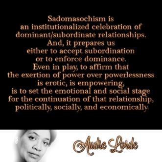audre-lorde-sadomasochisminstitutionalized-celebration-for-continuation-of-domsub-paradigm