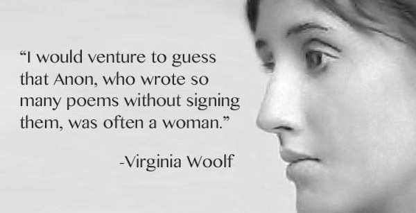 Virginia Woolf - I would venture to guess ...