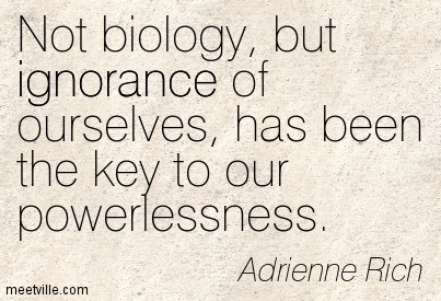 adrienne-rich-not-biology-but-ignorance