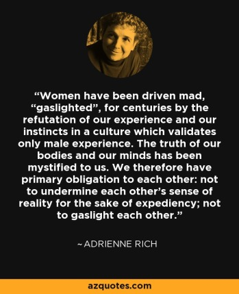 adrienne-rich-women-have-been-driven-mad-gaslighted