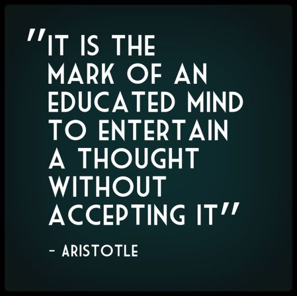 aristotle-it-is-the-mark-of-an-educated-mind-to-entertain-a-thought-without-accepting-it