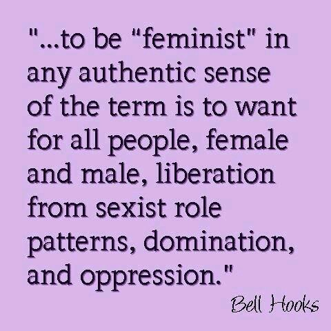 bell-hooks-to-be-feminist-in-authentic-sense-is-to-want-for-all-people-liberation-from-sexist-role-patterns-domination-oppression