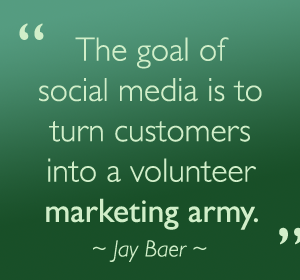 jay-baer-the-goal-of-social-media-is-to-turn-customers-into-a-volunteer-marketing-army