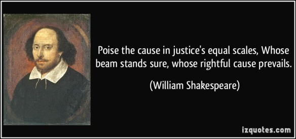 william-shakespeare-poise-the-cause-in-justice-s-equal-scales-whose-beam-stands-sure-whose-rightful-cause-prevails