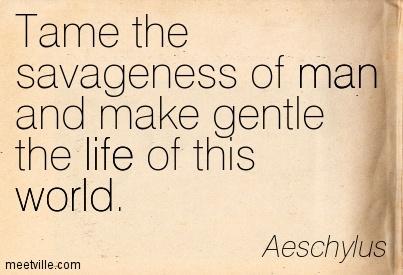 aeschylus-tame-savageness-make-gentle-world-life