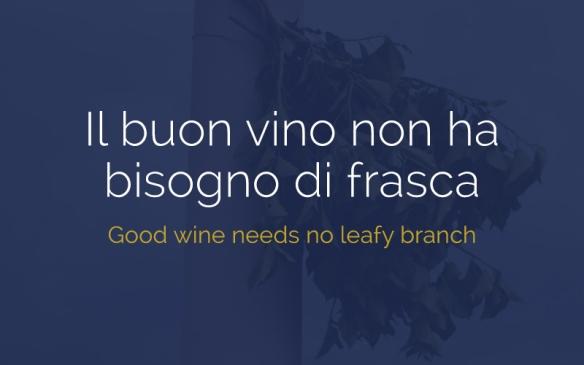 italian-proverb-good-wine-needs-no-leafy-branch
