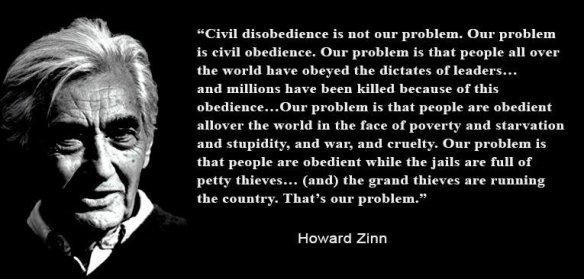 howard-zinn-civil-disobedience-is-not-our-problem-our-problem-is-civil-obedience-our-problem-is-that-people-all-over-the-world-have-obeyed-the-dictates-of-leaders