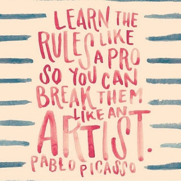 Pablo Picasso - learn the rules like a pro so you can break them like an artist - patriarchy propaganda - following rules - accept dogma