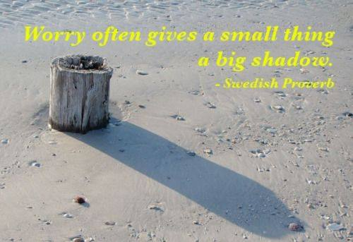 Swedish - worry makes small thing have big shadow