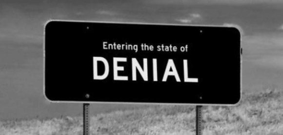 Entering the state of DENIAL