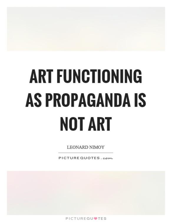 Leonard Nimoy - art functioning as propaganda is not art