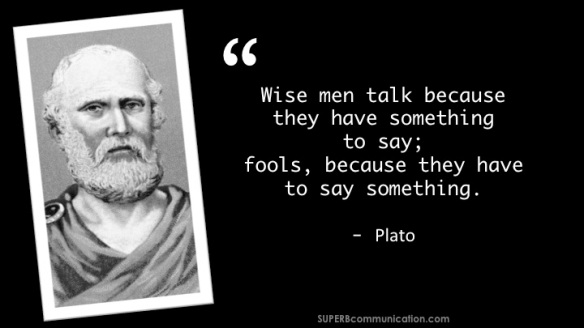 Plato - on having to say something -wise+fools