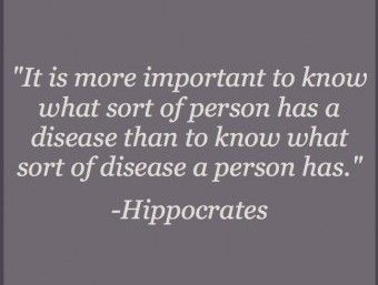 Hippocrates - what sort of person has a disease than what disease has a person