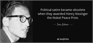 Tom Lehrer - Political satire became obsolete when they awarded Henry Kissinger the Nobel peace prize