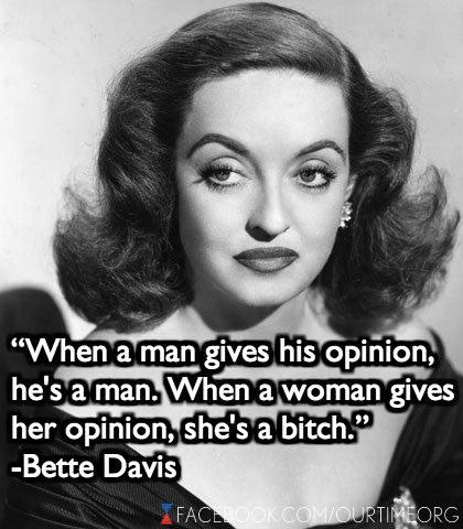Betty Davis - opinion by man=a MAN - by woman=a bitch