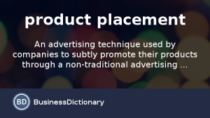 product placement - an advertising technique used by companies to subtly promote their products through a non-traditional advertising ...