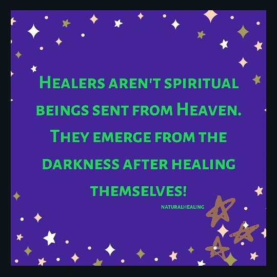Natural Healing - Healers are not spiritual beings sent from heaven. They emerge from the darkness after healing themselves.EM