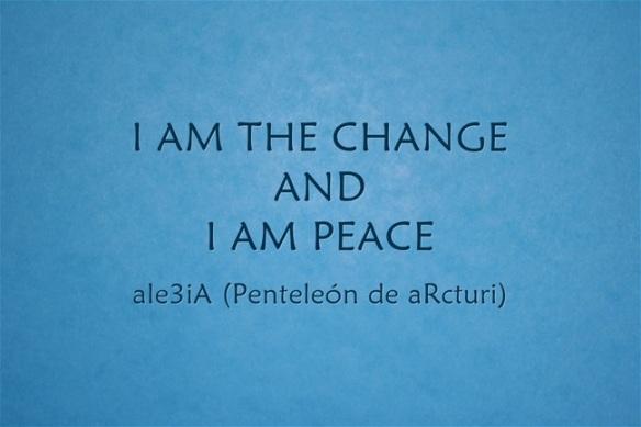 - I AM THE CHANGE AND I AM PEACE - .γαλάζιο