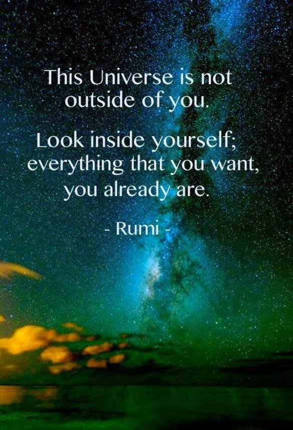 Rumi - The Universe already You are