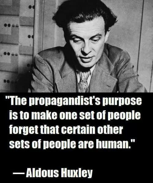 propaganda - Aldous Huxley - set of people to forget set of people human