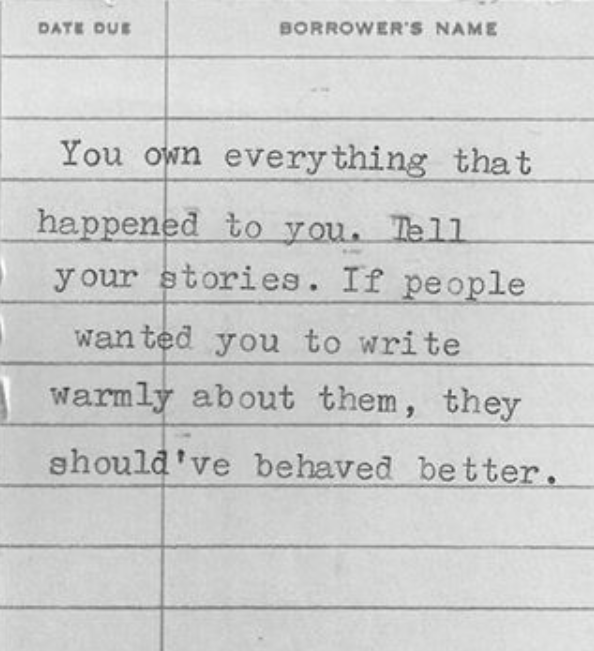 You own everything that happened to You. Tell Your stories. If people wanted You to write warmly about them, they should have behaved better