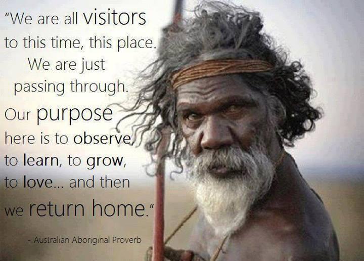 Aboriginal Proverb .English