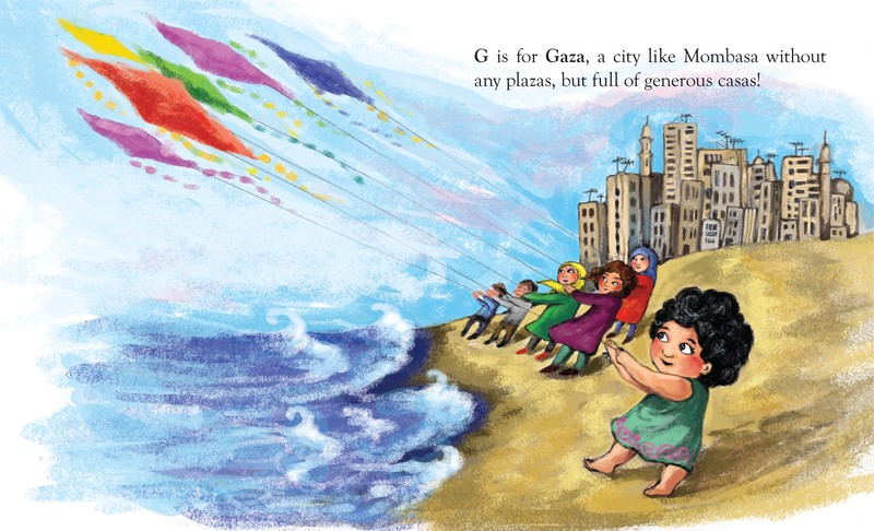 Golbarg Bashi - P is for Palestine . 2018 . - G is for Gaza, a city like Mombasa without any plazas, but full of generous casas.EM