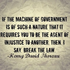 Henry David Thoreau - If... the machine of government... is of such a nature that it requires You to be the agent of injustice to another, then, I say, break the law. C18th lettering