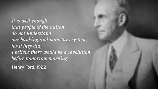 Henry Ford - people of nation do not understand banking monetary system otherwise revolution tomorrow morning