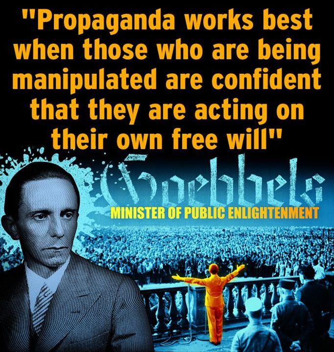 Joseph Goebbels - propaganda - manipulation of free will .blacklisted version