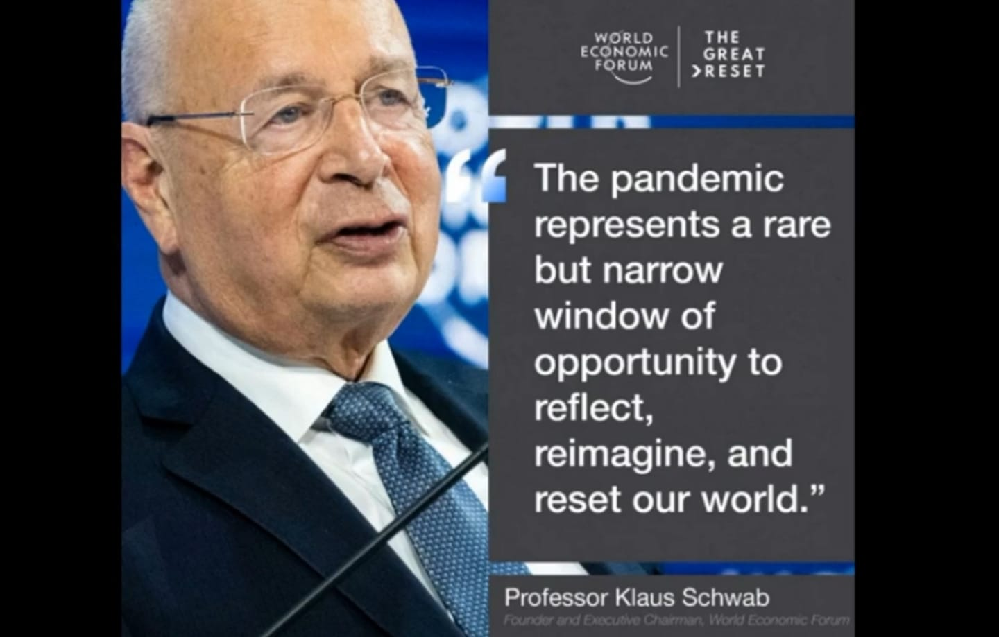 Klaus Schwab -founder+exec.chairMn World Economic Forum-The pandemic represents a rare but narrow window of opportunity to reflect, reimagine, + reset our world.