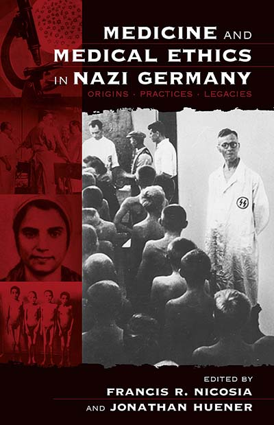 Medicine and Medical Ethics in Nazi Germany - book cover - fascism propaganda