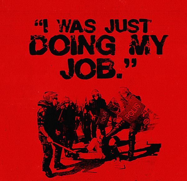 police brutality - i was just doing my job