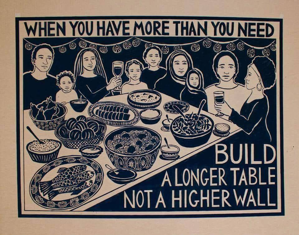 WHEN YOU HAVE MORE THAN YOU NEED, BUILD A LONGER TABLE - NOT A HIGHER WALL .scetch