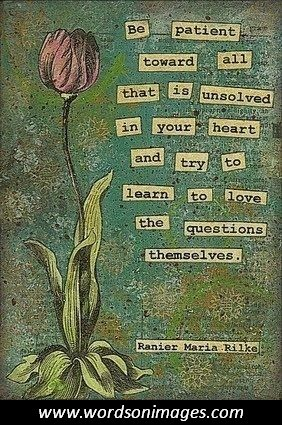 Rainer Maria Rilke - patient with unsolved learn to love questions