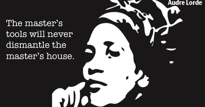 Audre Lorde - The master s tools will never dismantle the master s house .caricatour