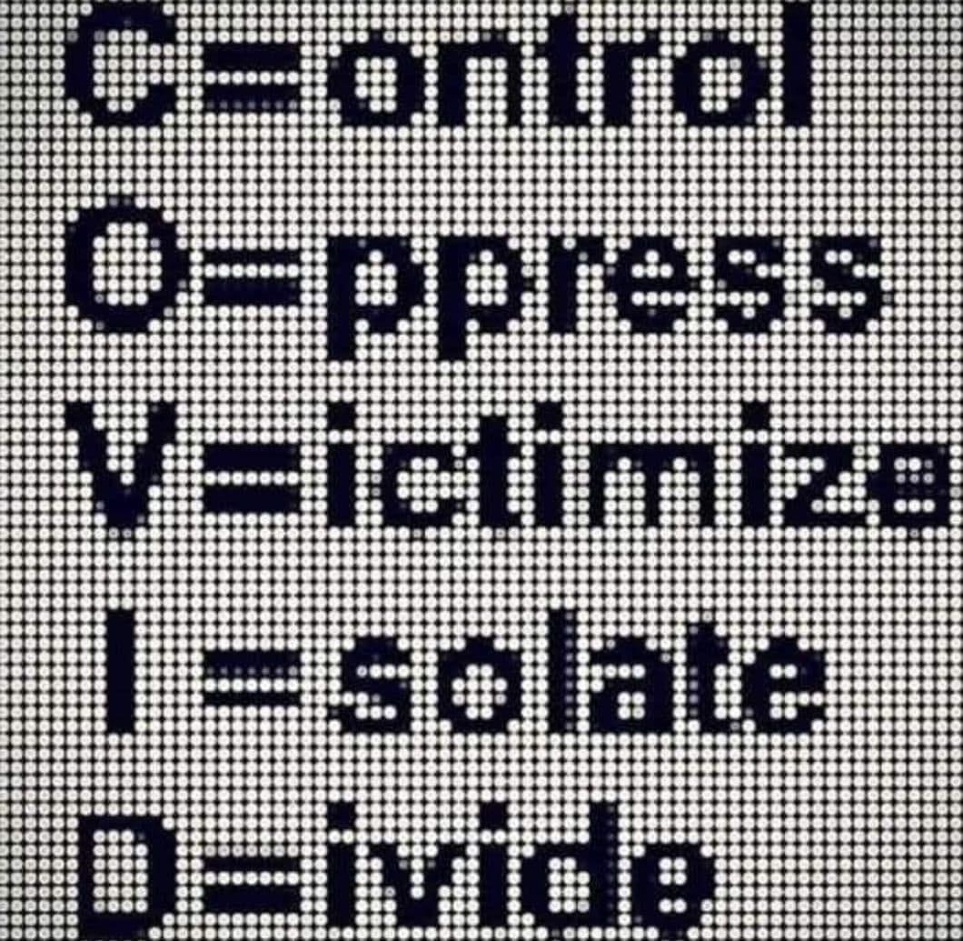 covid - C=control O=oppress V=victimize I=isolate D=divide -