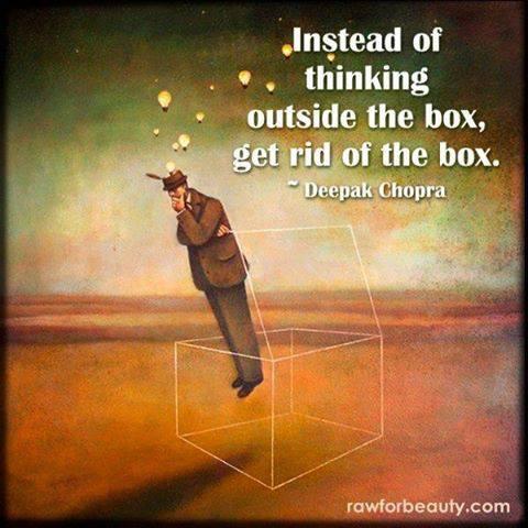 Deepak Chopra - get rid of the box
