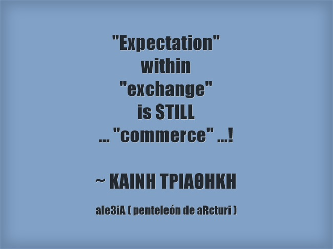 ,,Expectation,, within ,,exchange,, is STILL ... ,,commerce,, ... .EM . blue