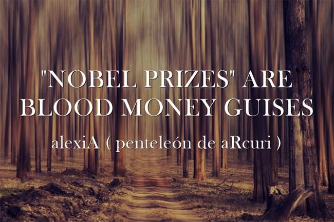 ,,nobel-prizes,, are blood money guises .LG