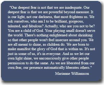 - Marianne Williamson - Our Deepest Fear