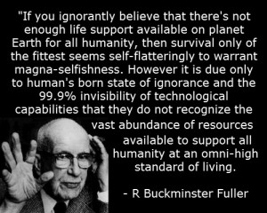 If you ignorantly BElive that there is not enough life support available on planet eARTh for all Humanity...resources available to support all at an omni-high standard of living