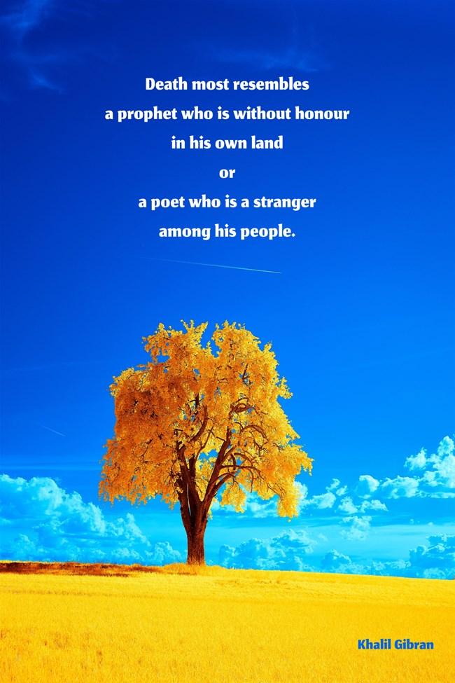 Khalil Gibran - death most resembles a prophet or a poet