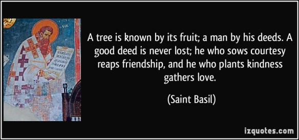 Saint Basil - tree known by fruits-plant kindness gather love