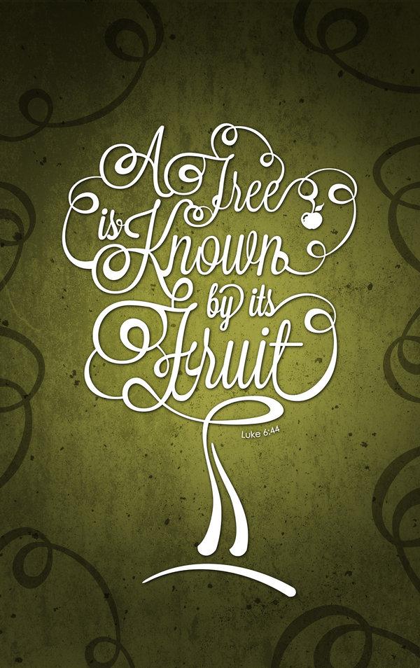 a_tree_is_known_by_its_fruit_