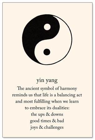 - ΖΩῆ AΩ -Yin ± Yang - the ancient symbol of harmony reminds us that life is a balancing act and most fulfilling when we learn to embrace its dualities
