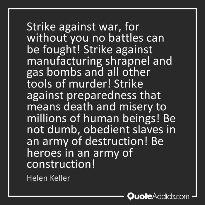 Helen Keller - Strike against war.EM ... Be heroes in an army of construction.EM