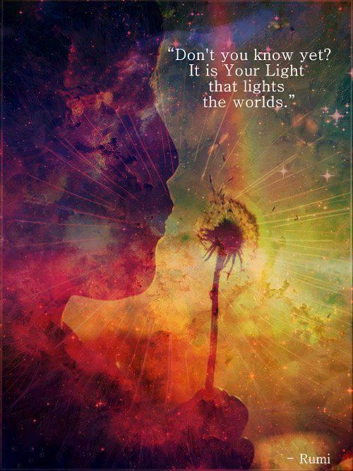 Rumi - Your Light lights worlds